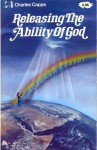 Releasing the Ability of God - Charles Capps