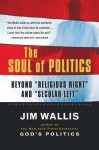 "The Soul of Politics: Beyond ""Religious Right"" and ""Secular Left"" - Jim Wallis, Garry Wills"