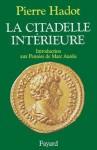 La Citadelle intérieure:Introduction aux Pensées de Marc Aurèle (Essais) (French Edition) - Pierre Hadot
