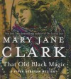That Old Black Magic - Mary Jane Clark, Thérèse Plummer