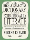 The Highly Selective Dictionary for the Extraordinarily Literate - Eugene Ehrlich