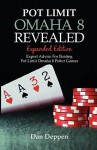 Pot Limit Omaha 8 Revealed Expanded Edition: Expanded and Updated, With Over 50 Pages of New Content - Dan Deppen, Anna Paradox
