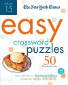 The New York Times Easy Crossword Puzzles Volume 15: 50 Monday Puzzles from the Pages of The New York Times - Will Shortz
