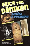 Setba z vesmíru: stopy a plány mimozemských civilizací - Erich von Däniken