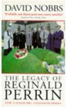 The Legacy Of Reginald Perrin - David Nobbs