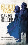 A Blight of Mages - Karen Miller