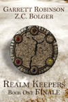 Realm Keepers: Book One Finale - Garrett Robinson, Z.C. Bolger