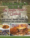 The Hooligan's Table:The Rugby Player's Cookbook: How to Eat, Drink, Think and Entertain like a Rugby Player - David Martin