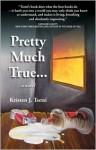 Pretty Much True... - Kristen J. Tsetsi