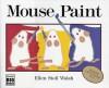 Mouse Paint (Big Book) - Ellen Stoll Walsh