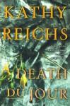 Death Du Jour - Kathy Reichs