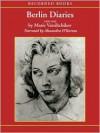Berlin Diaries: 1940-1945 (MP3 Book) - Marie Vassiltchikov, Alexandra O'Karma