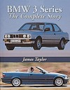 BMW 3 Series: The Complete Story - James Taylor