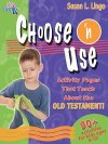 Choose 'n Use Activity Pages That Teach about the Old Testament - Susan L. Lingo