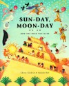 Sun-Day, Moon-Day: How the Week Was Made - Cherry Gilchrist, Amanda Hall