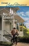 No Ordinary Sheriff (Harlequin Super Romance) - Mary Sullivan