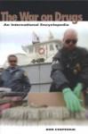 War on Drugs: An International Encyclopedia - Ron Chepesiuk