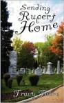 Sending Rupert Home - Tracy Fabre