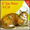 If You Were a Cat (First Facts (Simon & Schuster)) - S.J. Calder