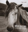 Wild Horses: Endangered Beauty - Traer Scott