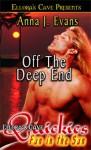 Off the Deep End - Anna J. Evans