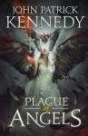 Plague of Angels - John Patrick Kennedy