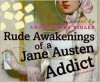 Rude Awakenings of a Jane Austen Addict - Laurie Viera Rigler, Kate Reading