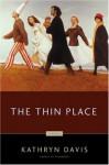 The Thin Place - Kathryn Davis