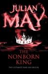 The Nonborn King (Saga of the Exiles 3) - Julian May