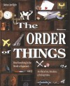 Order of Things, The: Hierarchies, Structures, and Pecking Orders - Barbara Ann Kipfer