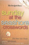 The New York Times Sunday at the Seashore Crosswords: From the Pages of The New York Times - The New York Times, Will Shortz, The New York Times