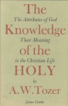 Knowledge of the Holy - A.W. Tozer