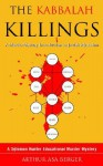 The Kabbalah Killings (A Solomon Hunter Educational Murder Mystery) - Arthur Asa Berger