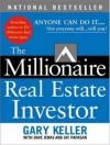 The Millionaire Real Estate Investor - Gary Keller, Jay Papasan, Dave Jenks