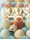 Eggs - Michel Roux Jr., Martin Brigdale