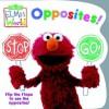 Elmo's World: Opposites! (Sesame Street) (Sesame Street(R) Elmos World(TM)) - Kara McMahon