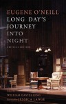 Long Day's Journey Into Night: Critical Edition - Eugene O'Neill, William Davies King
