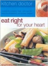 Eat Your Heart Right: Kitchen Doctor Series - Anne Sheasby, Michelle Berriedale-Johnson