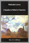 Chambre d'hôtel à Chartres (French Edition) - Malcolm Lowry