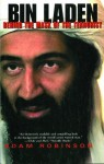 Bin Laden: Behind the Mask of a Terrorist - Adam Robinson