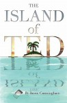 The Island of Ted - Jason Cunningham