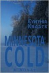 Minnesota Cold - Cynthia Kraack