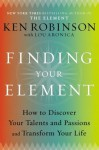 Finding Your Element: How to Discover Your Talents and Passions and Transform Your Life - Ken Robinson, Aronica, Lou