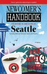 Newcomer's Handbook for Moving to and Living in Seattle: Including Bellevue, Redmond, Everett, and Tacoma - Monique Vescia