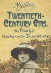 Twentieth Century Girl: The Diary of Flora Bonnington, London, 1899-1900 - Carol Drinkwater