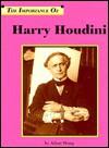 The Importance of Harry Houdini - Adam Woog
