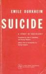 Suicide: A Study in Sociology - Émile Durkheim, John A. Spaulding, George Simpson