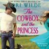 The Cowboy and the Princess (Audio) - C.J. Critt, Lori Wilde