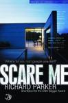 Scare Me - Richard Jay Parker