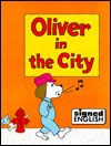 Oliver in the City: Level III More Stories and Poems - Harry Bornstein, Lillian Hamilton, Ralph Miller, Lois Lehman